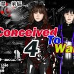 ConceivedToWar4