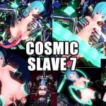 COSMIC SLAVE 7