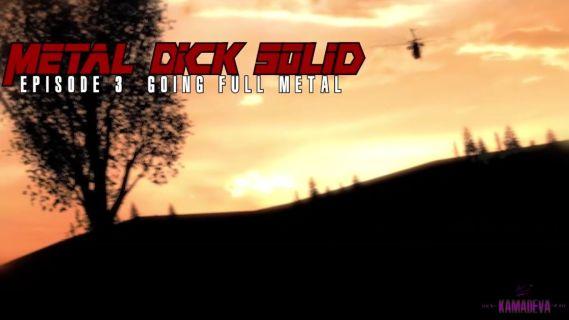 Metal Dick Solid episode 3