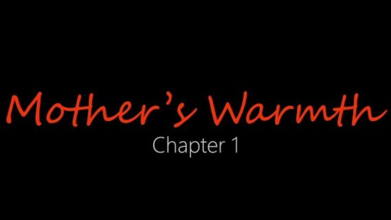 Mother's Warmth – Chapter 1