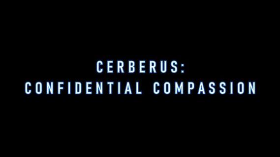 Cerberus: Confidential Compassion