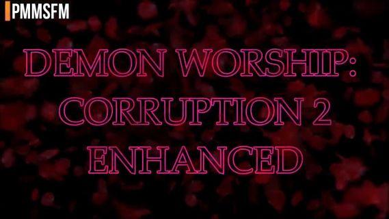 DEMON WORSHIP: CORRUPTION 2 ENHANCED