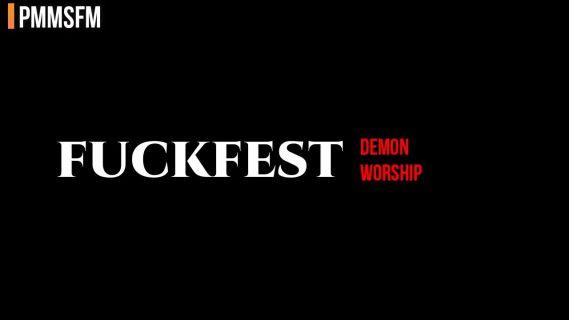 DEMON WORSHIP: FUCKFEST