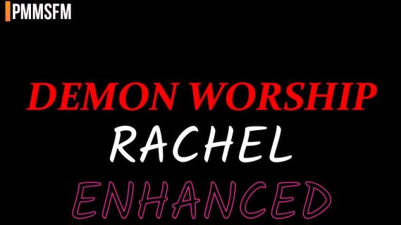 DEMON WORSHIP: RACHEL ENHANCED